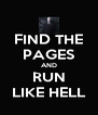 FIND THE PAGES AND RUN LIKE HELL - Personalised Poster A4 size