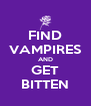 FIND VAMPIRES AND GET BITTEN - Personalised Poster A4 size