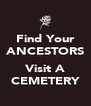 Find Your ANCESTORS  Visit A CEMETERY - Personalised Poster A4 size