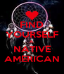 FIND YOURSELF A NATIVE AMERICAN - Personalised Poster A4 size