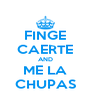 FINGE CAERTE AND ME LA CHUPAS - Personalised Poster A4 size
