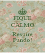 FIQUE CALMO e Respire Fundo! - Personalised Poster A4 size