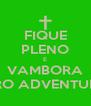 FIQUE PLENO E VAMBORA PRO ADVENTURE - Personalised Poster A4 size
