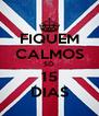 FIQUEM CALMOS SÓ 15 DIAS - Personalised Poster A4 size