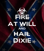 FIRE AT WILL AND HAIL DIXIE - Personalised Poster A4 size