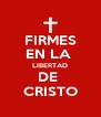 FIRMES EN LA  LIBERTAD DE  CRISTO - Personalised Poster A4 size