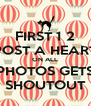 FIRST 1 2 POST A HEART ON ALL PHOTOS GETS SHOUTOUT - Personalised Poster A4 size