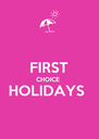 FIRST CHOICE  HOLIDAYS   - Personalised Poster A4 size