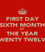 FIRST DAY SIXTH MONTH OF  THE YEAR TWENTY TWELVE - Personalised Poster A4 size