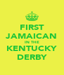 FIRST JAMAICAN IN THE KENTUCKY DERBY - Personalised Poster A4 size
