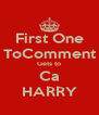 First One ToComment Gets to Ca HARRY - Personalised Poster A4 size