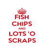 FISH CHIPS AND LOTS 'O SCRAPS - Personalised Poster A4 size