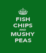FISH CHIPS AND MUSHY PEAS - Personalised Poster A4 size