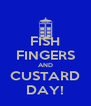FISH FINGERS AND CUSTARD DAY! - Personalised Poster A4 size