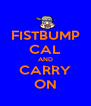 FISTBUMP CAL AND CARRY ON - Personalised Poster A4 size