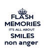 FLASH MEMORIES IT'S ALL ABOUT  SMILES non anger  - Personalised Poster A4 size