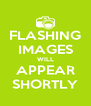 FLASHING IMAGES WILL APPEAR SHORTLY - Personalised Poster A4 size