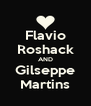 Flavio Roshack AND Gilseppe Martins - Personalised Poster A4 size
