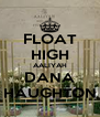 FLOAT HIGH AALIYAH DANA HAUGHTON - Personalised Poster A4 size