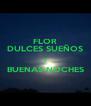 FLOR DULCES SUEÑOS Y BUENAS NOCHES  - Personalised Poster A4 size