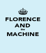 FLORENCE AND the MACHINE  - Personalised Poster A4 size