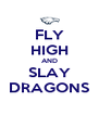 FLY HIGH AND SLAY DRAGONS - Personalised Poster A4 size