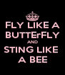 FLY LIKE A BUTTErFLY AND STING LIKE  A BEE - Personalised Poster A4 size