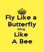 Fly Like a  Butterfly Sting  Like  A Bee - Personalised Poster A4 size