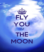 FLY YOU TO THE MOON - Personalised Poster A4 size