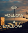 FOLLOW        4 FOLLOW ! - Personalised Poster A4 size