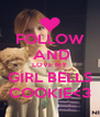 FOLLOW   AND  LOVE MY GIRL BELLS COOKIE<3 - Personalised Poster A4 size