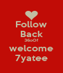 Follow Back 36oOf welcome 7yatee - Personalised Poster A4 size