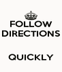 FOLLOW DIRECTIONS   QUICKLY - Personalised Poster A4 size