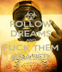 FOLLOW DREAMS AND FUCK THEM #BASED - Personalised Poster A4 size