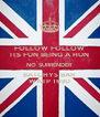 FOLLOW FOLLOW ITS FUN BEING A HUN NO SURRENDER  BATCHYS BAR  WATP 1690 - Personalised Poster A4 size