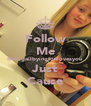 Follow Me @abigailbyingtonlovesyou Just Cause - Personalised Poster A4 size