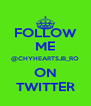 FOLLOW ME @CHYHEARTSJB_RO ON TWITTER - Personalised Poster A4 size