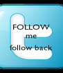 FOLLOW me  follow back  - Personalised Poster A4 size