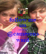 follow me im called @camerons ward - Personalised Poster A4 size
