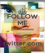FOLLOW ME @karinatweetz  twitter.com - Personalised Poster A4 size