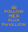 FOLLOW ME & LISTEN 2 FLUX PAVILLION - Personalised Poster A4 size