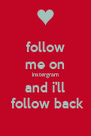 follow me on instergram and i'll  follow back - Personalised Poster A4 size