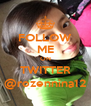 FOLLOW ME ON TWITTER @rozennina12 - Personalised Poster A4 size