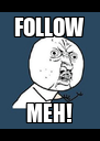 FOLLOW MEH! - Personalised Poster A4 size
