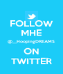 FOLLOW MHE @__HoopingDREAMS ON TWITTER - Personalised Poster A4 size