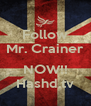 Follow Mr. Crainer  NOW!! Hashd.tv - Personalised Poster A4 size