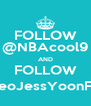 FOLLOW @NBAcool9 AND FOLLOW @SeoJessYoonFany - Personalised Poster A4 size