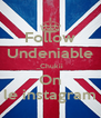 Follow Undeniable _Chukii On le instagram - Personalised Poster A4 size