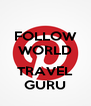 FOLLOW WORLD  TRAVEL GURU - Personalised Poster A4 size
