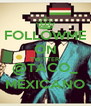 FOLLOWME ON TWITTER @TACO_ MEXICANO - Personalised Poster A4 size